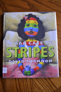 """A Bad Case of Stripes"" by David Shannon"