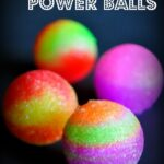 Glow in the Dark Power Balls (Giveaway)