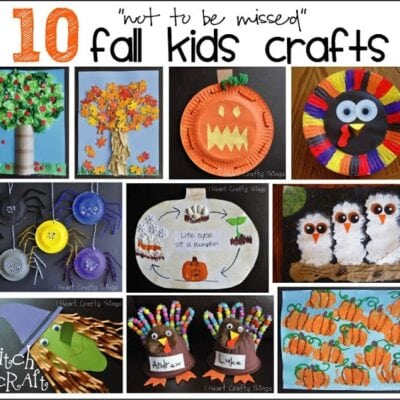 "10 ""not to be missed"" Fall Kids Crafts"