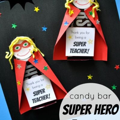Super Hero Candy Bar Teacher Appreciation Gift