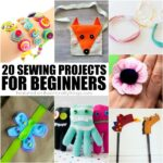 20 awesome sewing projects for beginners using hand sewing and a sewing machine. Great sewing crafts for kids and beginning sewing projects for all ages.