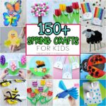Easy Spring Crafts for Kids -150+ Art and Craft Project Ideas for all ages